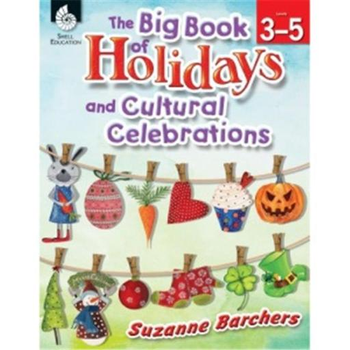 Shell Education 51048 The Big Book Of Holidays And Cultural Celebrations