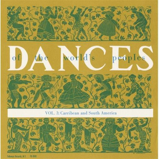 Smithsonian Folkways FW-06503-CCD The Dances of the Worlds Peoples- Vol. 3- Caribbean and South America