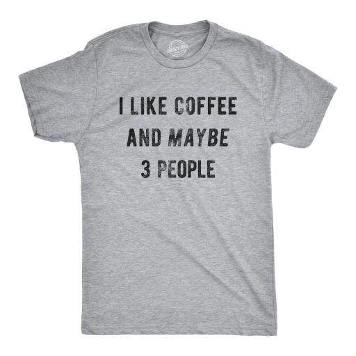 41826d4d7 Crazy Dog T-shirts Mens I Like Coffee And Maybe 3 People Tshirt Funny  Sarcastic Tee For Guys | massgenie.com