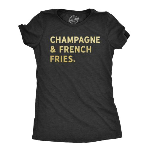 Womens Champagne And French Fries Tshirt Funny Drinking Tee