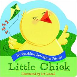 Little Chick (My Sparkling Springtime Friends) Board book