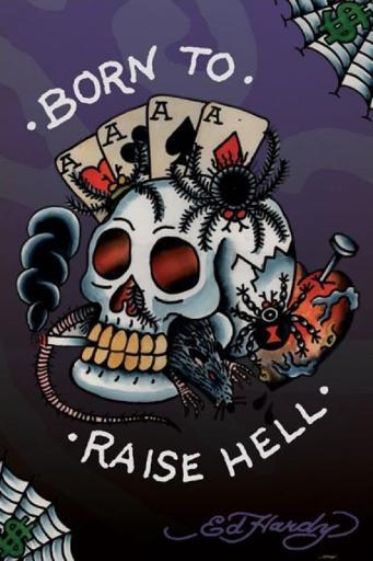 Ed Hardy - Born To Raise Hell Poster Poster Print 6DUNXA0BCZPMMUPX