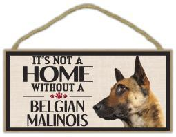 "It's Not a Home Without a Belgian Malinois Wood Sign Dog 5"" x 10"" Imagine This"
