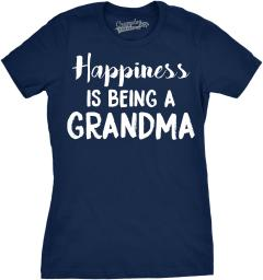 Womens Happiness Is Being a Grandma Tshirt Funny Grandmother Tee For Ladies