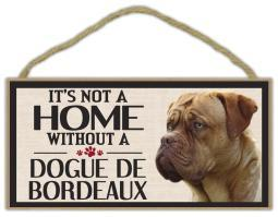 "It's Not A Home Without a Dogue De Bordeaux Wood Sign Dog 5"" x 10"" Imagine This"