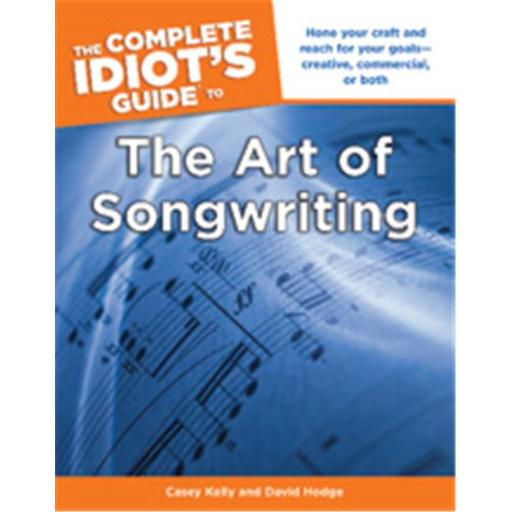 Alfred 74-1615641031 The Complete Idiots Guide to the Art of Songwriting