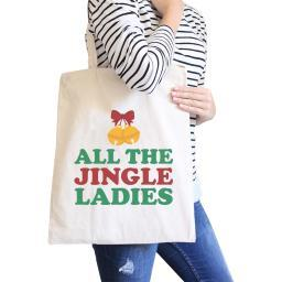 All The Jingle Ladies Natural Heavy Cotton Canvas Bags Holiday Gift