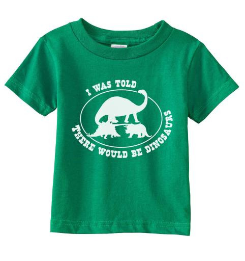 Toddler I Was Told There Would Be Dinosaurs Tshirt Funny Jurassic Tee For Kids
