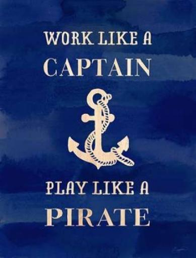 Work Like A Captain Poster Print by Evangeline Taylor 805416