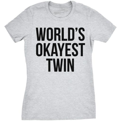 Womens Worlds Okayest Twin Funny Family Relationship T shirt for Ladies