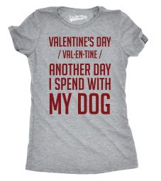 Womens Valentines Day Spent With My Dog Funny Dog Lover Valentine T shirt