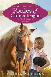 Blue Ribbon Summer (Marguerite Henry's Ponies of Chincoteague) [Hardcover] Hapka, Catherine