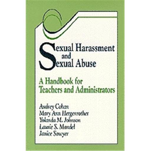 Sexual Harassment And Sexual Abuse A Handbook For Teachers And Administrators, Paperback