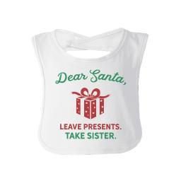 Dear Santa Take Sister White Baby Girl Bib Humorous Baby Gift Idea