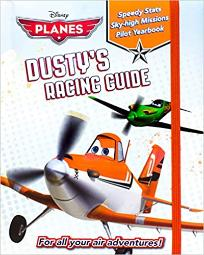 Disney Planes: Dusty's Racing Guide Hardcover