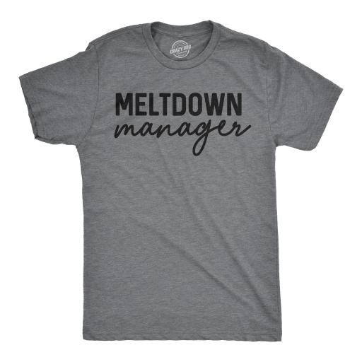 Mens Meltdown Manager Tshirt Funny Parenting Tee For Guys