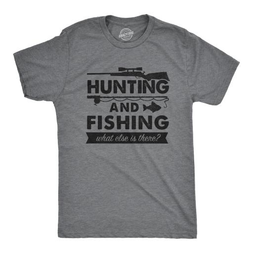 Mens Hunting And Fishing What Else Is There Tshirt Funny Outdoors Tee