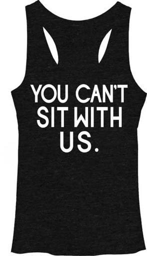 You Can't Sit With Us Mean Girls Womens Tank Top Regina George Show your love for Mean Girls with this adorable tank top. This officially licensed Mean Girls womens tank top features the phrase  You Can't Sit With Us  .Womens- Heathered Black Cotton Tank Top