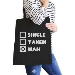 Single Taken Nah Black Cotton Eco Bag Funny Gift Ideas For Friends
