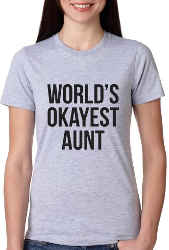Womens World's Okayest Aunt T Shirt Funny Sarcastic Family Relatives Tee