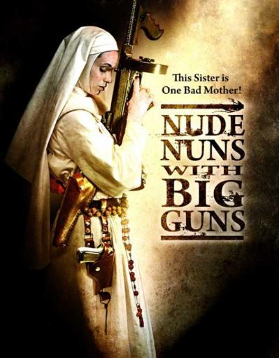 Nude Nuns with Big Guns Movie Poster Print (27 x 40) NYLCBLZMF4KNJ9AD