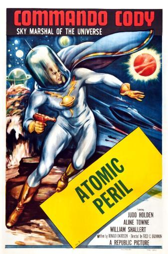 Commando Cody: Sky Marshal Of The Universe 'Episode: Atomic Peril' 1953. Movie Poster Masterprint 39WIFPU44TR8Y53L