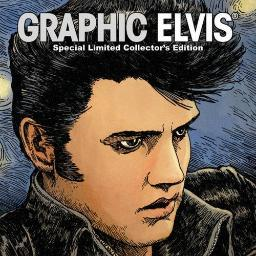 Graphic Elvis Limited Collector's Hardcover [Hardcover] Lee, Stan; Palmiotti, Jimmy; Pope, Paul; Horn, Greg; Gulacy, Pau