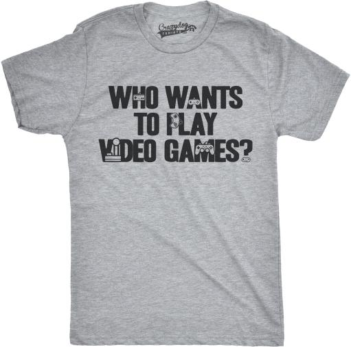 Mens Who Wants To Play Video Games Funny Nerdy Gaming Console T shirt