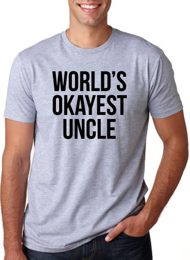 Worlds Okayest Uncle T Shirt Awesome Funny Family Reunion Text Saying Tee