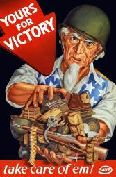 Vintage World War II poster of Uncle Sam wearing a helmet and holding rifles, ammo, and other military supplies. It reads, Yours For Victory, take care of 'em! Poster Print