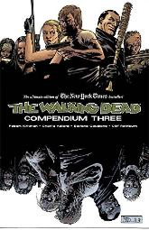 The Walking Dead: Compendium Three [Paperback] Robert Kirkman and Charlie Adlard