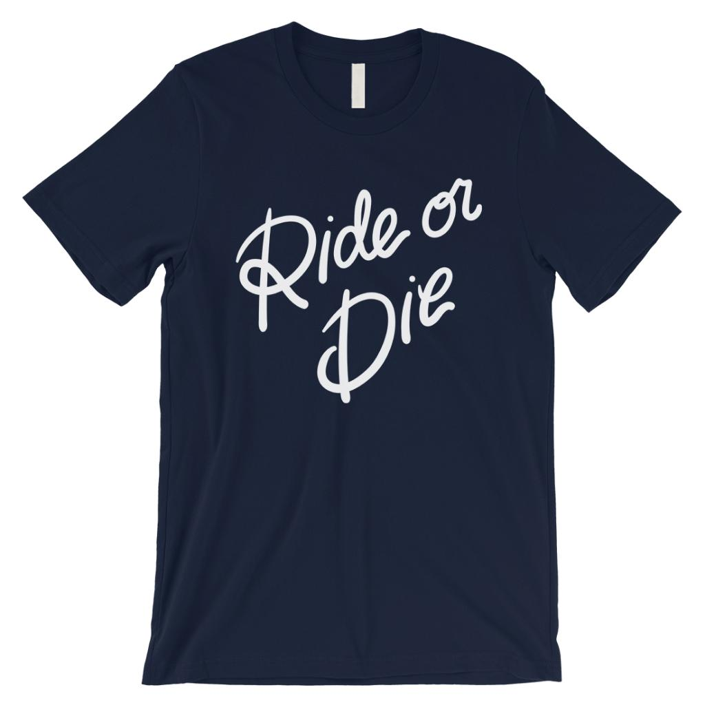 365 Printing Ride Or Die Mens Navy Genuine Glad Quote T-Shirt Gift for  Boyfriend