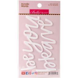Acrylic White Script Words-Be You & Be Brave