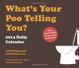 What's Your Poo Telling You 2014 Daily Calendar [Jul 23, 2013] Richman, Josh and Sheth, Anish