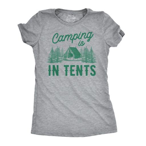 Women's Camping is In Tents T Shirt Funny Intense Camping Shirt for Women