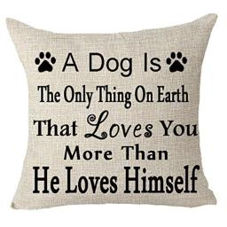 FELENIW Animal Pet dog A Dog Is The Only Thing On Earth That Loves You More Than He Loves Himself Throw Pillow Cover Cushion Case Cotton Linen Material Decorative 18 Square