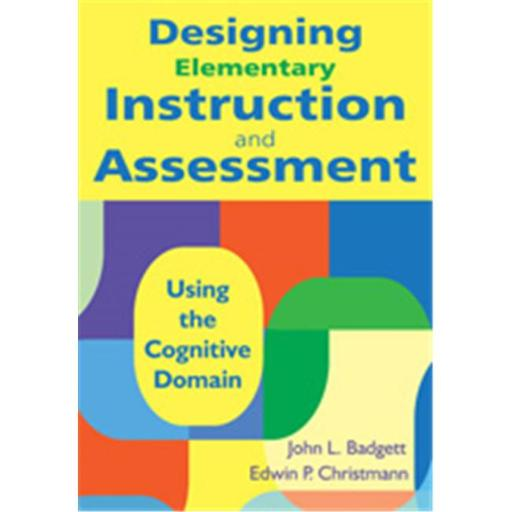 Designing Elementary Instruction And Assessment Using The Cognitive Domain, Hardcover 5KEF6YPP1VTFMP8K