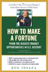 How to Make a Fortune from the Biggest Market Opportunitiesin U.S.History: A Guide to the 7 Greatest Bargains from Main