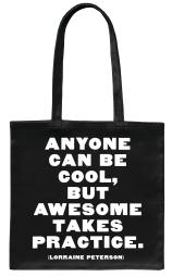 "Quotable ""Anyone can be Cool...."" Quote Cotton Canvas Tote Bag 14"" X 14"""