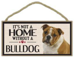 "It's Not A Home Without a Bulldog Wood Sign Dog 5"" x 10"" Imagine This Puppy"