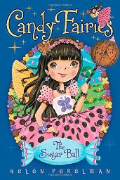 The Sugar Ball (Candy Fairies) [Paperback] Perelman, Helen and Waters, Erica-Jane