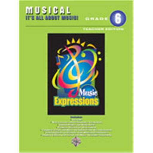 Alfred 00-EMC6012CD Music Expressionso Grade 6- Middle School 1- Musical- It s All About Music- Teacher Edition - Music Book