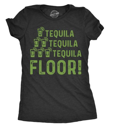 Womens One Tequila Two Tequila Three Tequila Floor Tshirt Funny Cinco De Mayo Tee