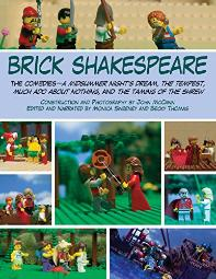 Brick Shakespeare: The Comedies?A Midsummer Night?s Dream, The Tempest, Much Ado About Nothing, and The Taming of the Sh