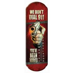 RIVERS EDGE 1391 RIVERS EDGE THERMOMETER WE DON'T DIAL 911
