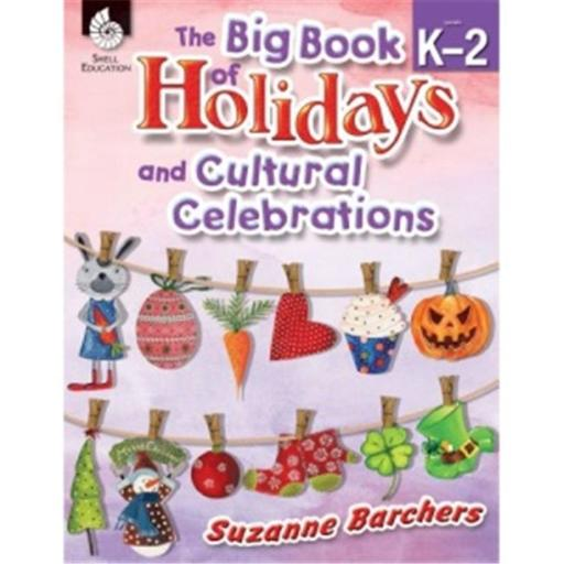 Shell Education 51046 The Big Book Of Holidays And Cultural Celebrations