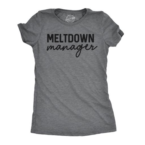Womens Meltdown Manager Tshirt Funny Parenting Tee For Ladies